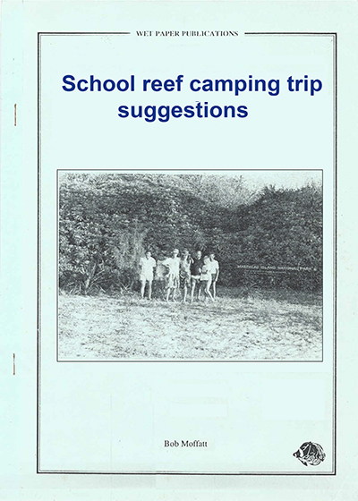 1990 Wet Paper School reef camping trip suggestions